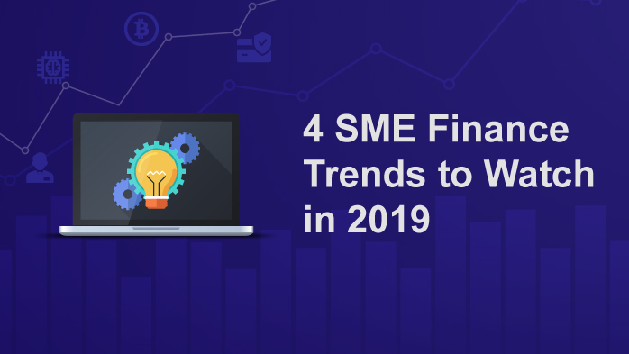 4 SME Finance Trends to Watch in 2019
